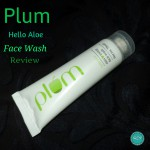 Plum Hello Aloe Face Wash Review