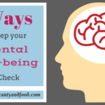 7 Ways To keep your Mental Well-being In Check