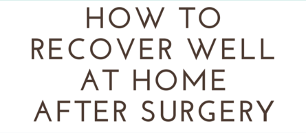 Recover-Well-At-Home-After-Surgery